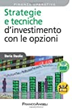 Scarica Libro Strategie e tecniche d investimento con le opzioni Azienda moderna di Daolio Dario 2010 Tapa blanda (PDF,EPUB,MOBI) Online Italiano Gratis