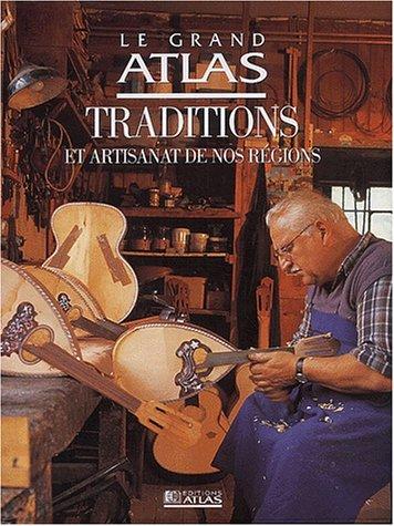 Traditions et artisanat de nos régions