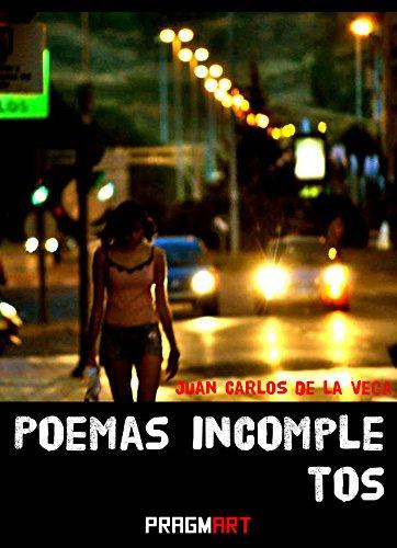 Poemas incompletos por Juan Carlos de la Vega