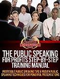Image de Public Speaking For Profits Step-By-Step Training Manual - Profitable Public Speaking Tips