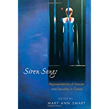 Siren Songs: Representations of Gender and Sexuality in Opera (Princeton Studies in Opera)