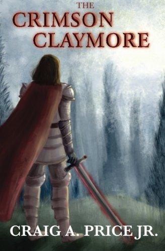 The Crimson Claymore: Volume 1 (Claymore of Calthoria)
