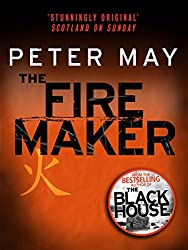 The Firemaker: Yan & Campbell 1 (The China Thrillers)