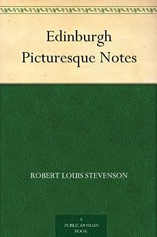 Edinburgh Picturesque Notes (English Edition) par [Stevenson, Robert Louis]