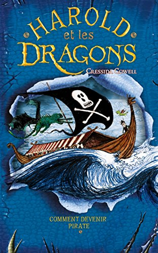Harold et les dragons - Tome 2 - Comment devenir pirate par Cressida Cowell