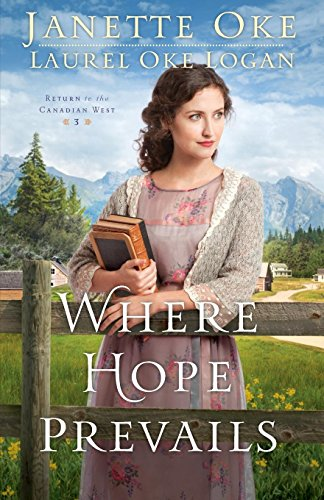 Where Hope Prevails (Return to the Canadian West) (Logan West)