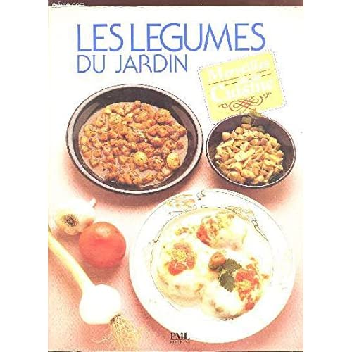 Merveille de la cuisine: Les Légumes du Jardin