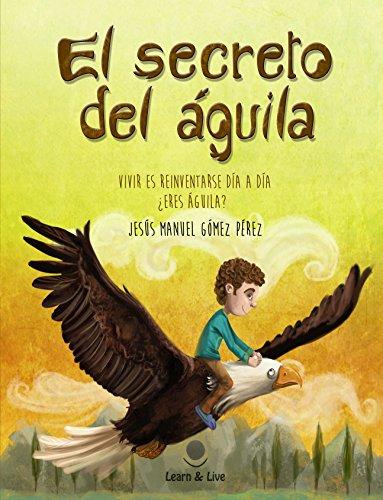 El secreto del aguila par Jesus Manuel Gomez Perez