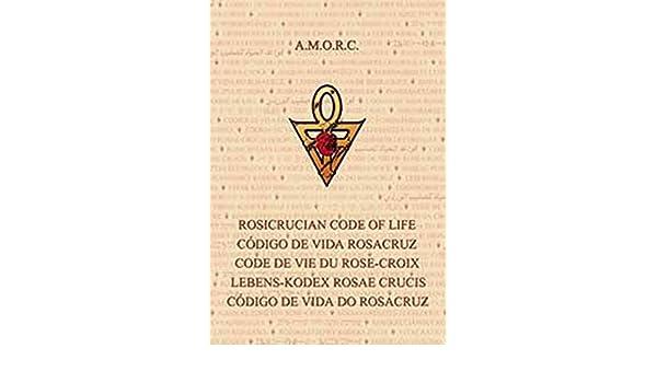 Code De Vie Du Rose Croix Amazon Co Uk Amorc 9782914226240 Books