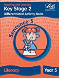 Key Stage 2 Literacy: Sentence Level Y5: Differentiated Activity Book (Letts Primary Activity Books for Schools)