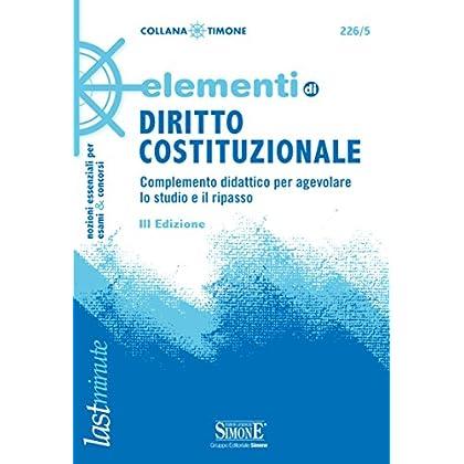 Elementi Di Diritto Costituzionale: Complemento Didattico Per Agevolare Lo Studio E Il Ripasso (Il Timone)