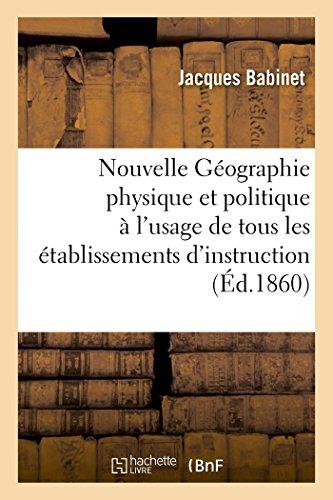 Nouvelle Géographie physique, politique à l'usage de tous les établissements d'instruction publique par Jacques Babinet