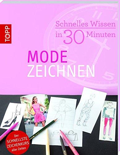 Schnelles Wissen in 30 Minuten - Modezeichnen: Der schnellste Zeichenkurs aller Zeiten Buch-Cover