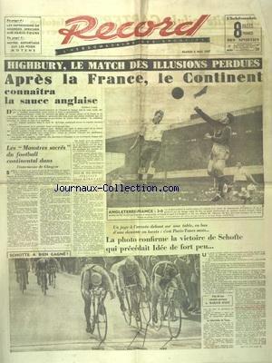RECORD [No 59] du 06/05/1947 - HIGHBURY - LE MATCH DES ILLUSIONS PERDUES - APRES LA FRANCE LE CONTINENT CONNAITRA LA SAUCE ANGLAISE - LA VICTOIRE DE SCHOTTE QUI PRECEDAIT IDEE DE FORT PEU - LES MONTRES SACRES DU FOOT CONTINENTAL DANS L'INTERMEZZO DE GLASGOW