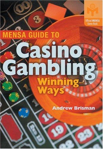 MENSA GUIDE CASINO GAMBLING: Winning Ways por Andrew Brisman
