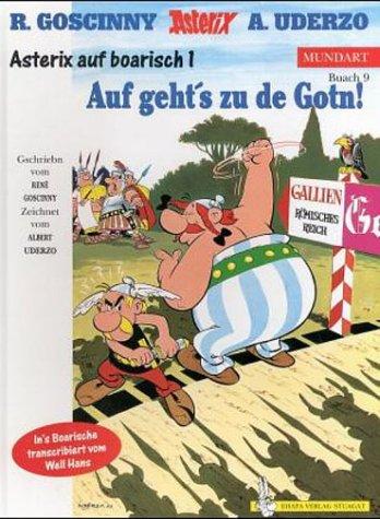 Ehapa Comic Collec Asterix Mundart 09 Bayrisch 1: Auf Geht''''s zu de Gotn: Asterix auf boarisch: BD 9