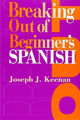 Breaking Out of Beginner's Spanish by Joseph J. Keenan (1994-12-23)