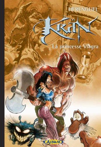 Tirage Kran le Barbare : La princesse Viagra par Herenguel Eric