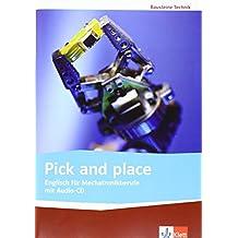 Pick and place: Englisch für Mechatronikberufe. Lehr-/Arbeitsbuch mit Audio-CD (Bausteine Technik)