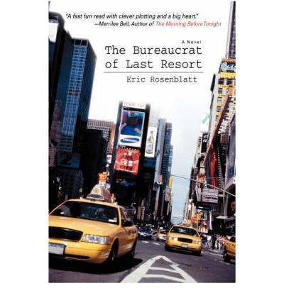 [The Bureaucrat of Last Resort [ THE BUREAUCRAT OF LAST RESORT ] By Rosenblatt, Eric L ( Author )Mar-01-2008 Paperback (Del Resort Mar)