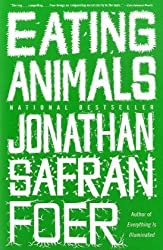 Eating Animals by Jonathan Safran Foer (2010-09-01)
