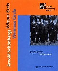 Arnold Schönbergs Wiener Kreis | Viennese Circle: Bericht zum Symposium | Report of the Symposium 12.-15. September 1999 (Journal of the Arnold Schönberg Center)
