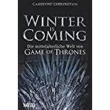 Winter is Coming: Die mittelalterliche Welt von Game of Thrones
