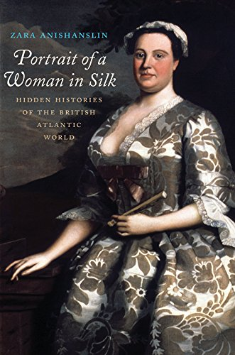 Portrait of a Woman in Silk: Hidden Histories of the British Atlantic World (English - 18th Century Women's Kostüm