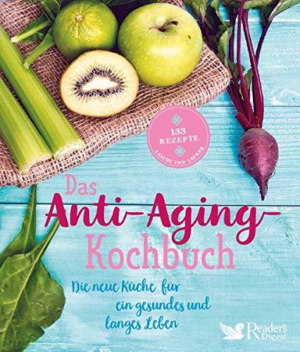Das Anti-Aging-Kochbuch: Die neue Küche für ein gesundes und langes Leben Lange Küche