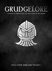 Grudgelore: A History of Grudges and the Great Realm of the Dwarfs (Warhammer) by Nick Kyme (2008-03-04)