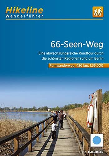 Fernwanderweg 66-Seen-Weg: Eine abwechslungsreiche Rundtour durch die schönsten Regionen rund um Berlin. 1:50.000. 420 km (Hikeline /Wanderführer)