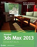 [(Autodesk 3ds Max 2013 Essentials)] [ By (author) Dariush Derakhshani, By (author) Randi L. Derakhshani ] [June, 2012]