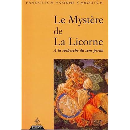 Le Mystère de la licorne : A la recherche du sens perdu