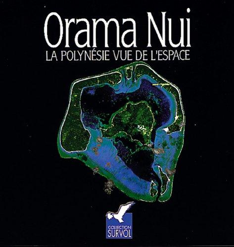 Orama nui. la polynesie vue de l'espace, 1992 par Lionel Loubersac