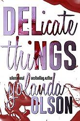 Delicate Things
