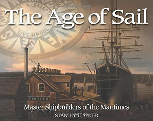 the-age-of-sail-master-shipbuilders-of-the-maritimes-formac-illustrated-history-by-formac-publishing