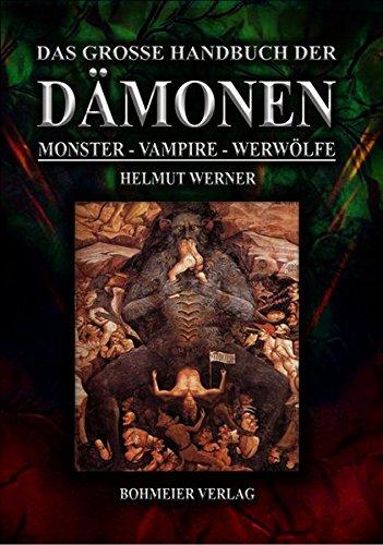 Das große Handbuch der Dämonen: Monster, Vampire, Werwölfe