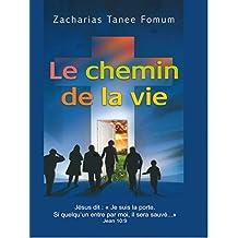 Le Chemin de la Vie (Le Chemin Chrétien t. 1) (French Edition)