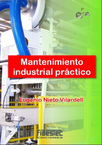 Mantenimiento industrial práctico: Aprende