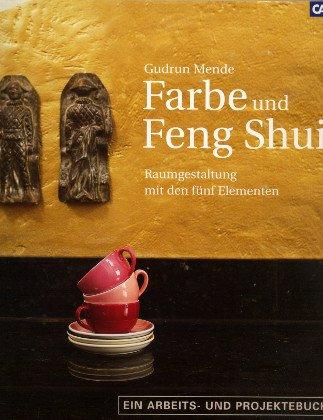 farbe-und-feng-shui-raumgestaltung-mit-den-fnf-elementen-ein-arbeits-und-projektebuch