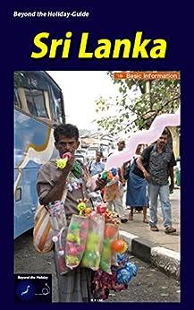Beyond the Holiday-Guide Sri Lanka: '18- Basic Information by [Ltd., R.E, Arai, Eichi]