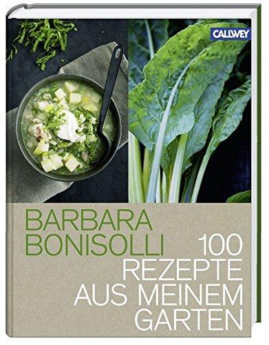 100 Rezepte aus meinem Garten (Lifestyle-gesundheit-rezepte)