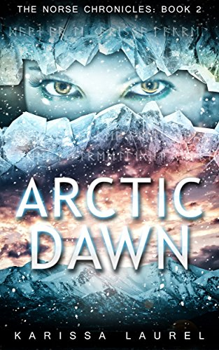 Arctic Dawn (The Norse Chronicles Book 2) by [Laurel, Karissa]