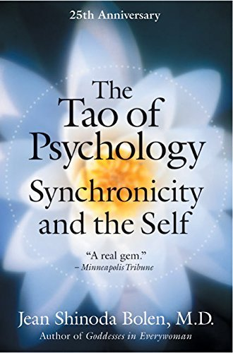 The Tao of Psychology: Synchronicity and the Self by Jean Shinoda, M.D. Bolen (2005-01-18)