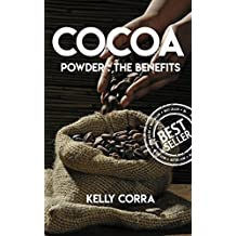 Cocoa Powder The Benefits (English Edition)