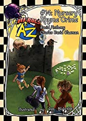 Heroes A2Z #14: Nursery Rhyme Crime (Heroes A to Z, A Funny Chapter Book Series For Kids)