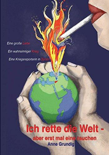 Ich rette die Welt - aber erst mal eine rauchen
