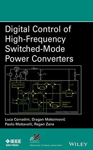 Digital Control of High-Frequency Switched-Mode Power Converters (IEEE Press Series on Power Engineering) por Luca Corradini, Dragan Maksimović, Paolo Mattavelli, Regan Zane