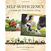 Self-sufficiency: A Guide for 21st-century Living