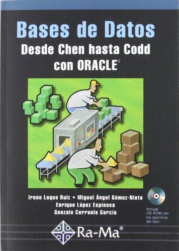 Bases de Datos: Desde Chen hasta Codd con Oracle.